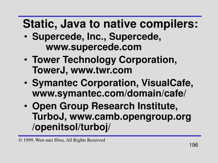 Static, Java to native compilers: