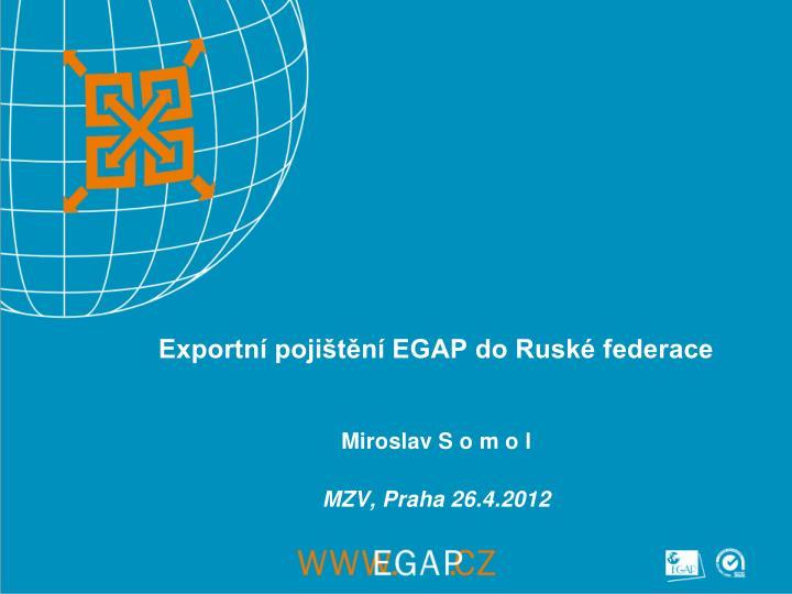 Exportní pojištění EGAP do Ruské federace