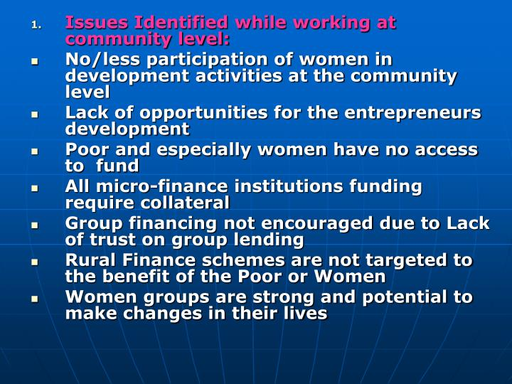 Issues Identified while working at community level: