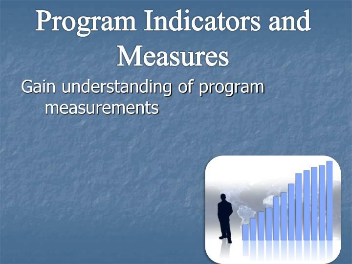 Program Indicators and Measures
