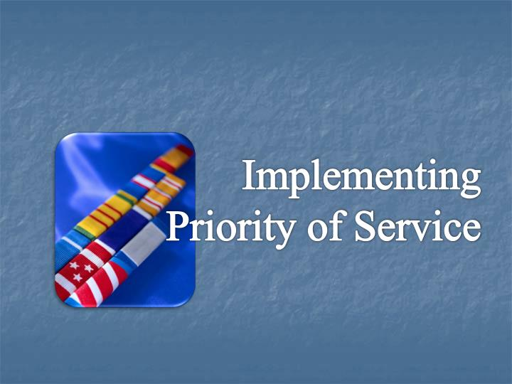 Implementing Priority of Service
