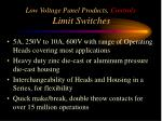 low voltage panel products controls limit switches