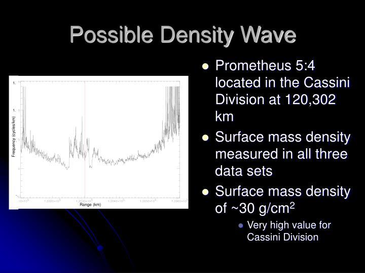 Possible Density Wave