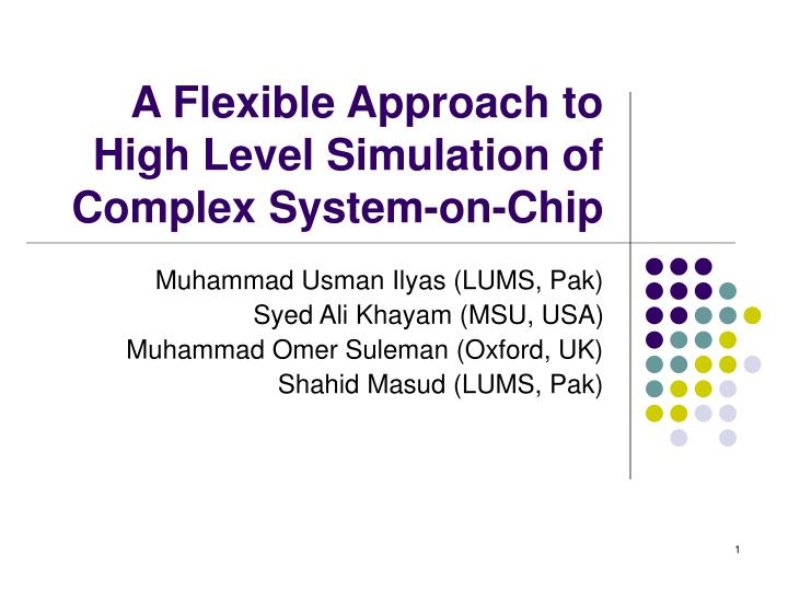 A flexible approach to high level simulation of complex system on chip