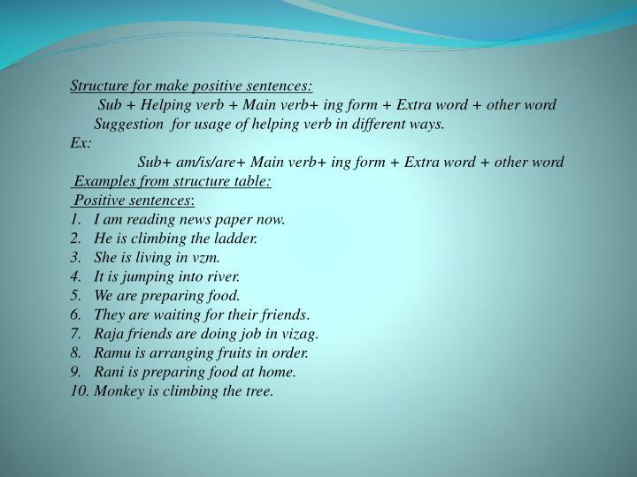 Structure for make positive sentences: