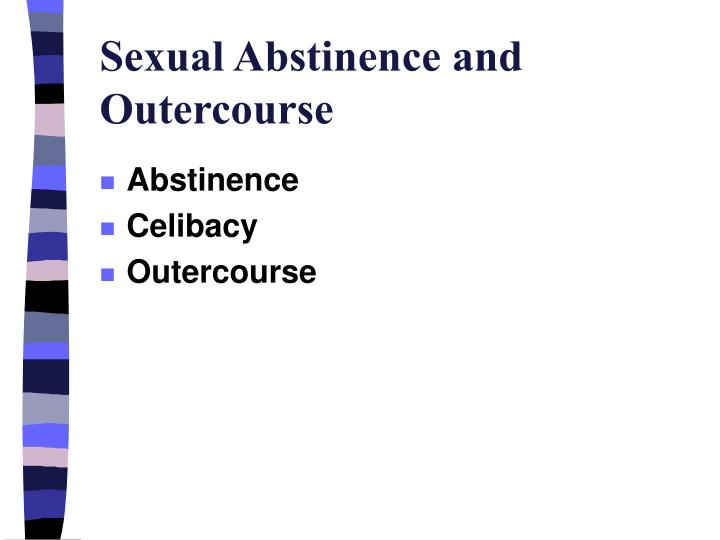Sexual Abstinence and Outercourse