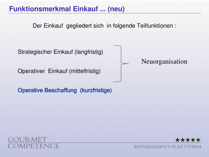Der Einkauf  gegliedert sich  in folgende Teilfunktionen :