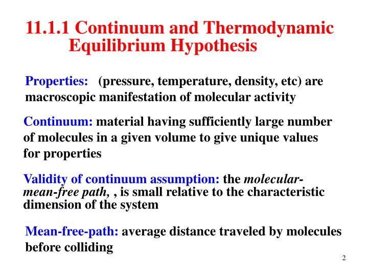 11.1.1 Continuum and Thermodynamic      Equilibrium Hypothesis