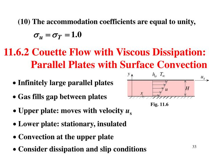 (10) The accommodation coefficients are equal to unity,