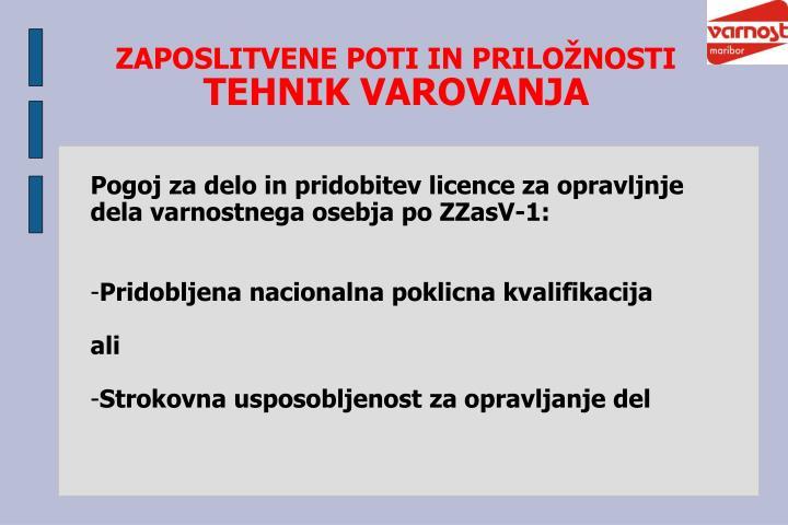 Pogoj za delo in pridobitev licence za opravljnje dela varnostnega osebja po ZZasV-1: