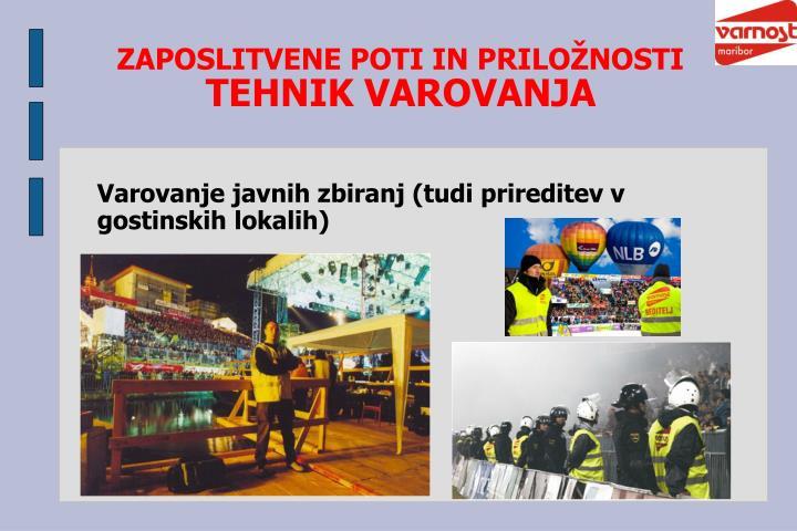 Varovanje javnih zbiranj (tudi prireditev v gostinskih lokalih)
