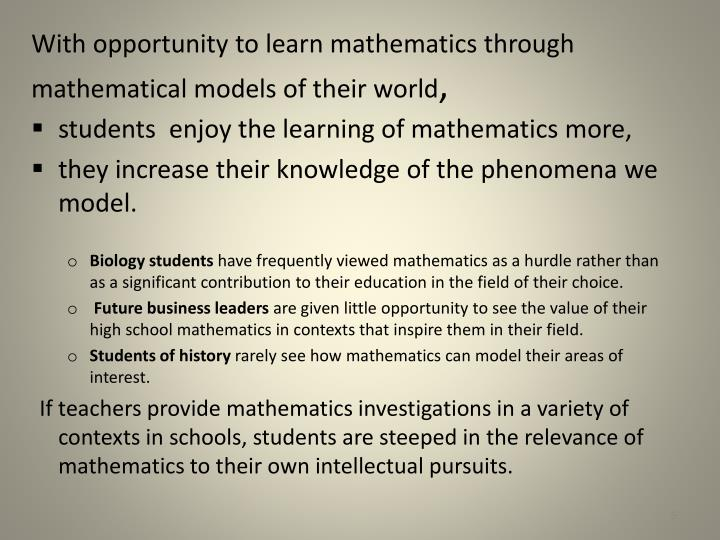With opportunity to learn mathematics through mathematical models of their world