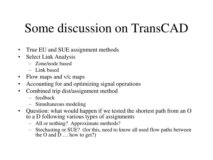 Some discussion on TransCAD