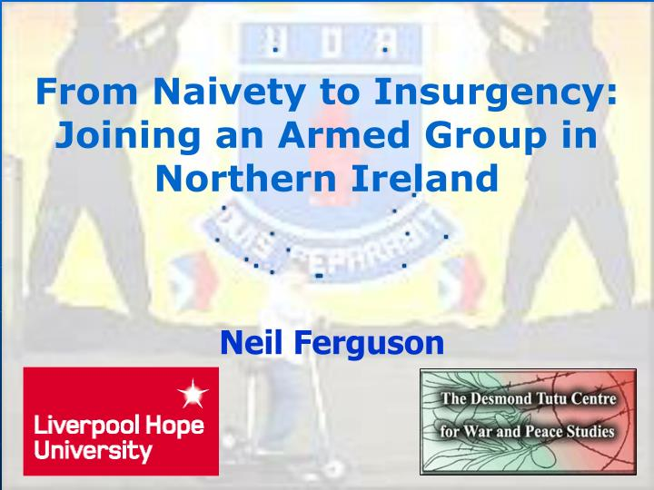 From Naivety to Insurgency: Joining an Armed Group in Northern Ireland
