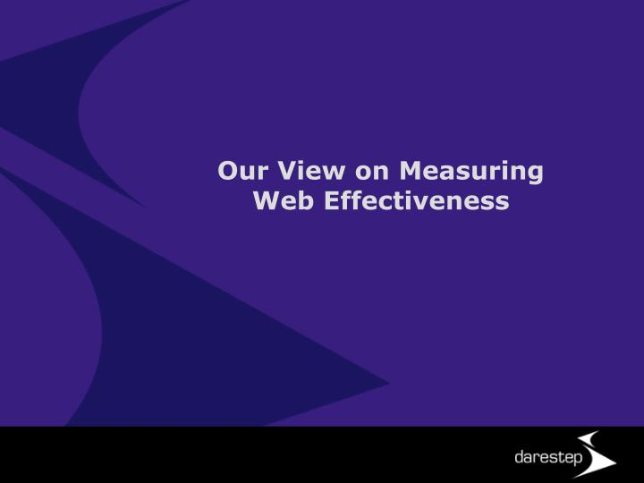Our View on Measuring               Web Effectiveness