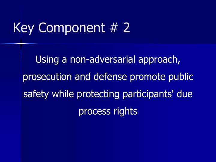 Key Component # 2