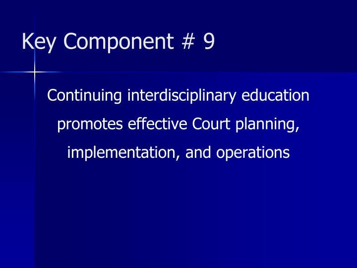 Key Component # 9