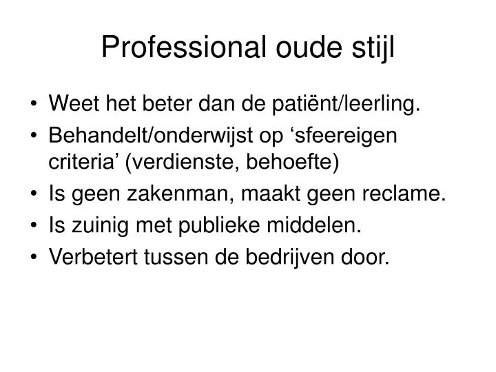 Professional oude stijl