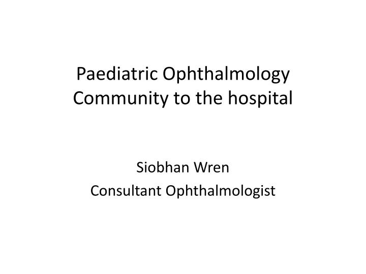 paediatric ophthalmology community to the hospital