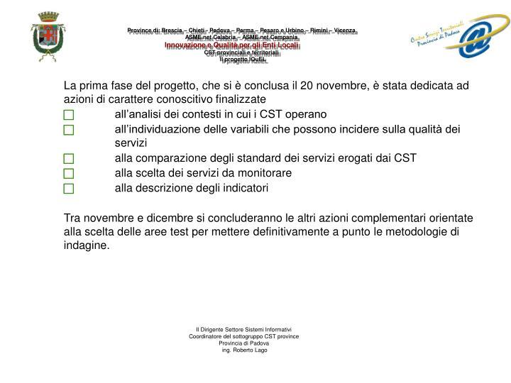 Province di: Brescia – Chieti - Padova – Parma – Pesaro e Urbino – Rimini – Vicenza