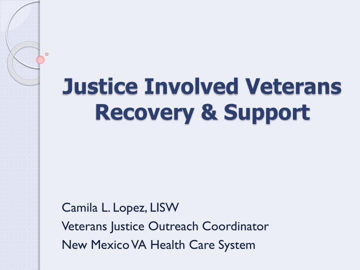 Justice involved veterans recovery support