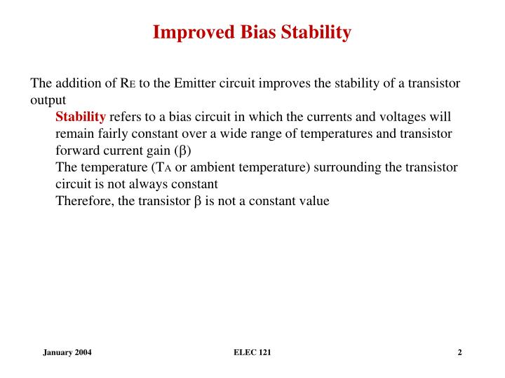 Improved Bias Stability