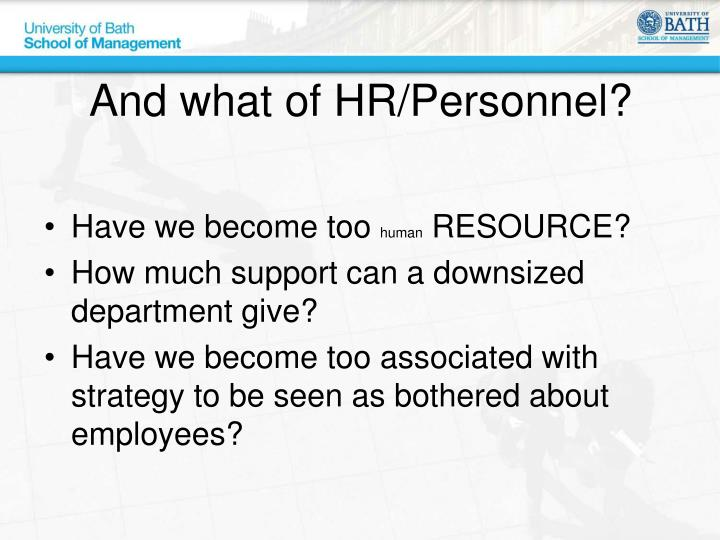 And what of HR/Personnel?