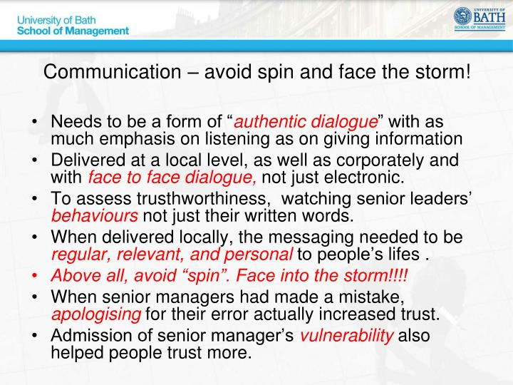 Communication – avoid spin and face the storm!