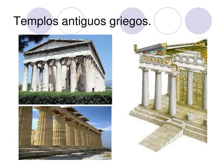 Templos antiguos griegos.