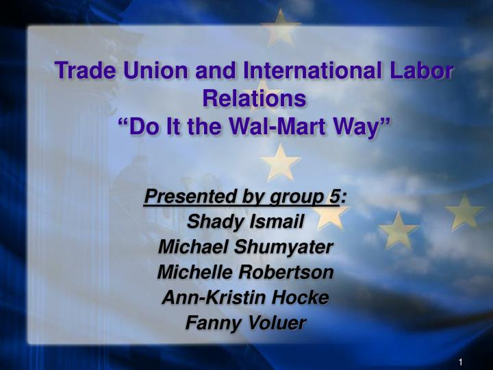 Trade union and international labor relations do it the wal mart way