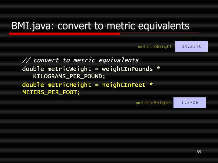 BMI.java: convert to metric equivalents