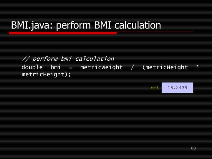 BMI.java: perform BMI calculation