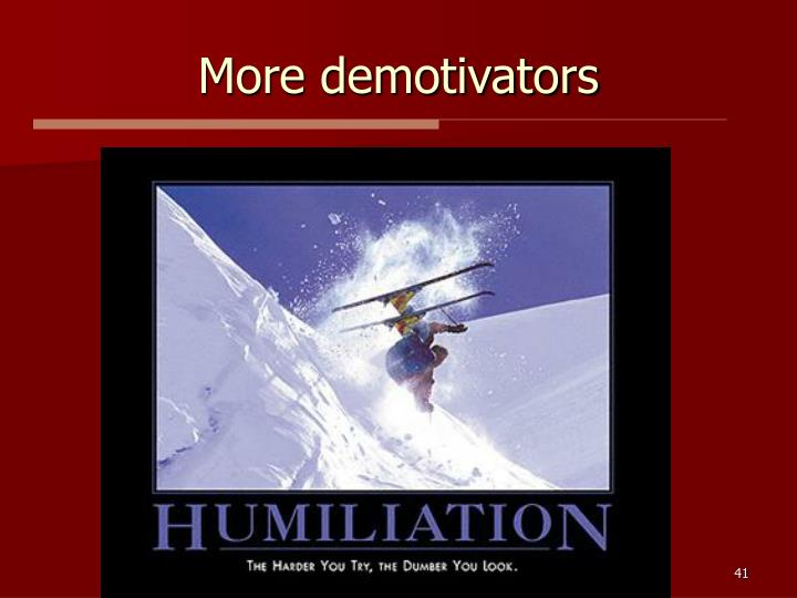 More demotivators