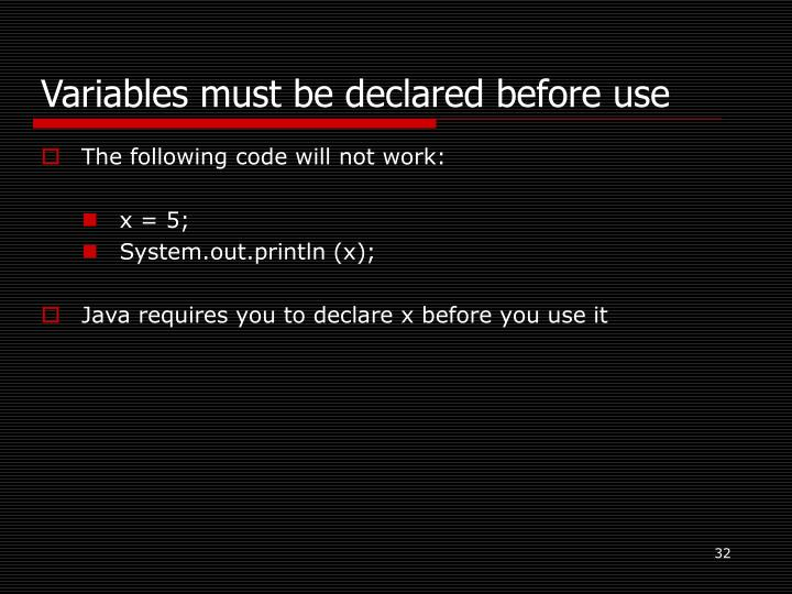 Variables must be declared before use