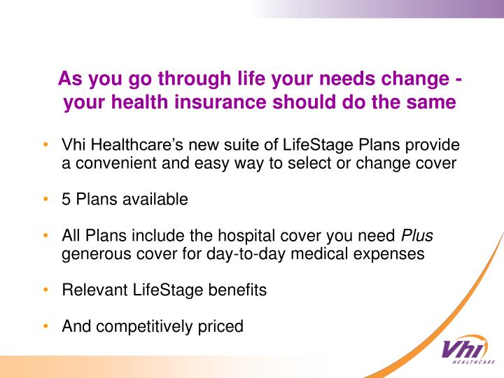 Vhi Healthcare's new suite of LifeStage Plans provide a convenient and easy way to select or change cover