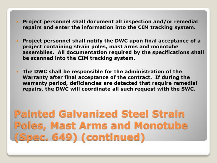 Project personnel shall document all inspection and/or remedial repairs and enter the information into the CIM tracking system.