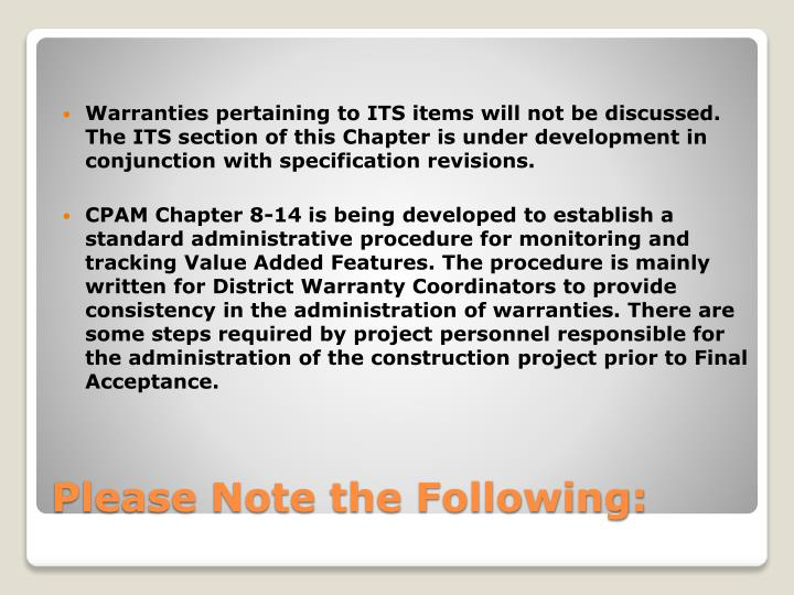 Warranties pertaining to ITS items will not be discussed. The ITS section of this Chapter is under development in conjunction with specification revisions.