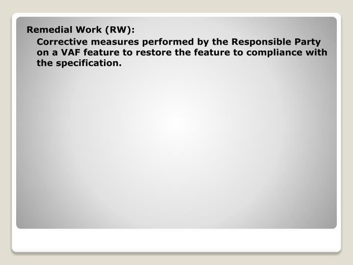 Remedial Work (RW):