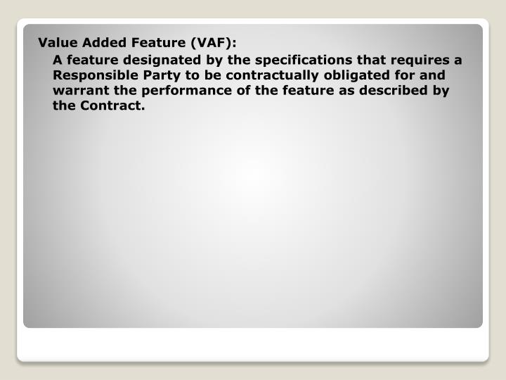 Value Added Feature (VAF):