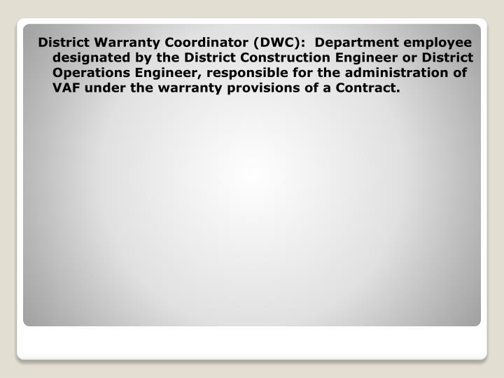 District Warranty Coordinator (DWC):