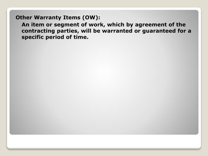 Other Warranty Items (OW):