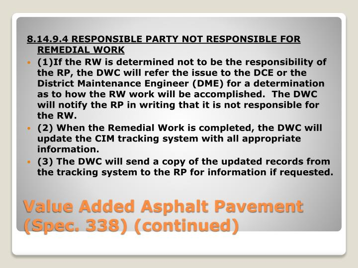 8.14.9.4 RESPONSIBLE PARTY NOT RESPONSIBLE FOR REMEDIAL WORK