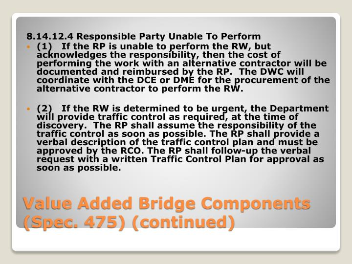 8.14.12.4 Responsible Party Unable To Perform