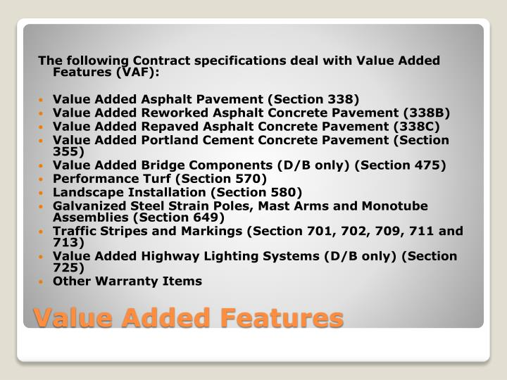 The following Contract specifications deal with Value Added Features (VAF):