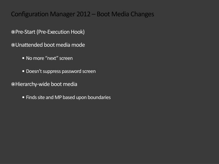 Configuration Manager 2012 – Boot Media Changes