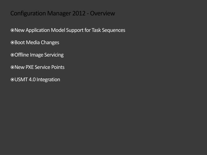 Configuration Manager 2012 - Overview