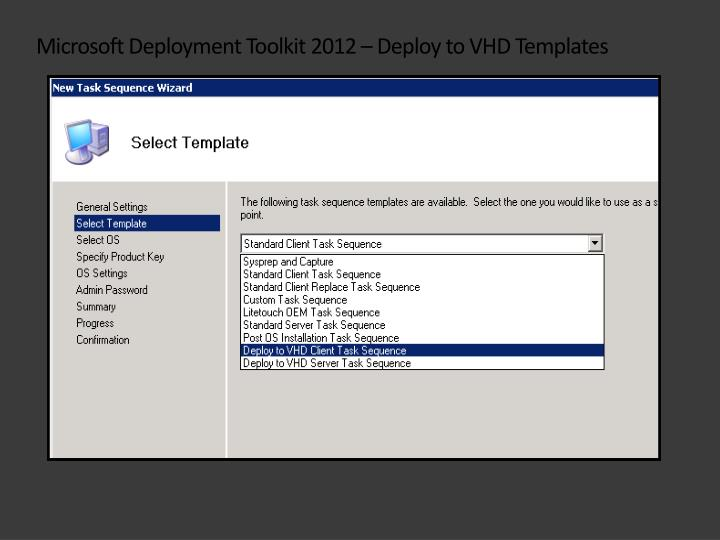 Microsoft Deployment Toolkit 2012 – Deploy to VHD Templates