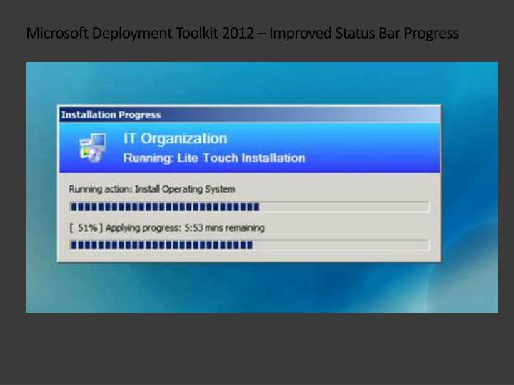 Microsoft Deployment Toolkit 2012 – Improved Status Bar Progress