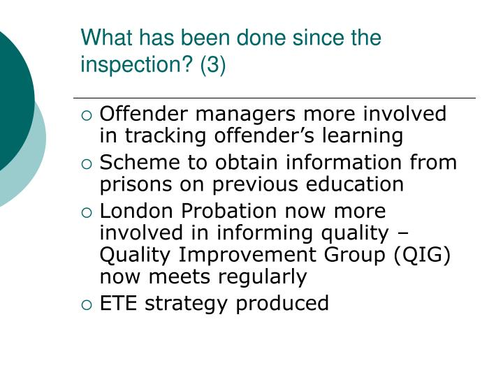 What has been done since the inspection? (3)