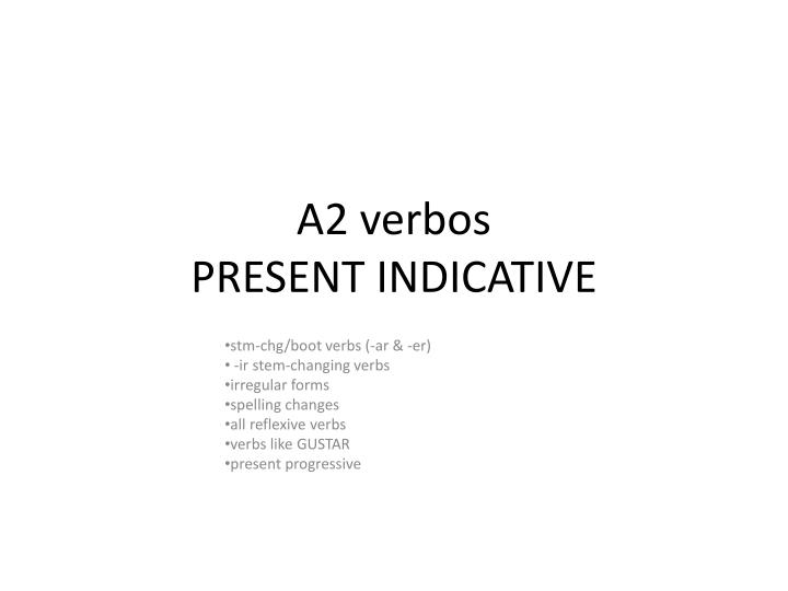 A2 verbos present indicative